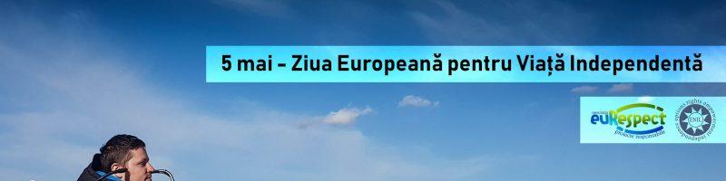 5 mai – Ziua Europeană pentru Viață Independentă